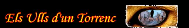 Els ulls d'un Torrenc