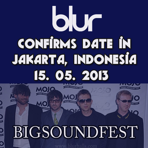 blur bigsoundfest, blur indonesia, blur tour 2013, blur jakarta indonesia 2013, blur jakarta, blur indonesia gig 2013, blur big sound festival, bigsoundfest lineup, blur world tour 2013