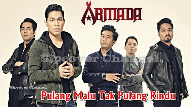 Download Lirik Lagu Pulang Malu Tak Pulang Rindu – Armada