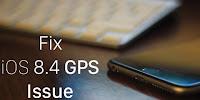 Fix GPS Problem iOS 8.4