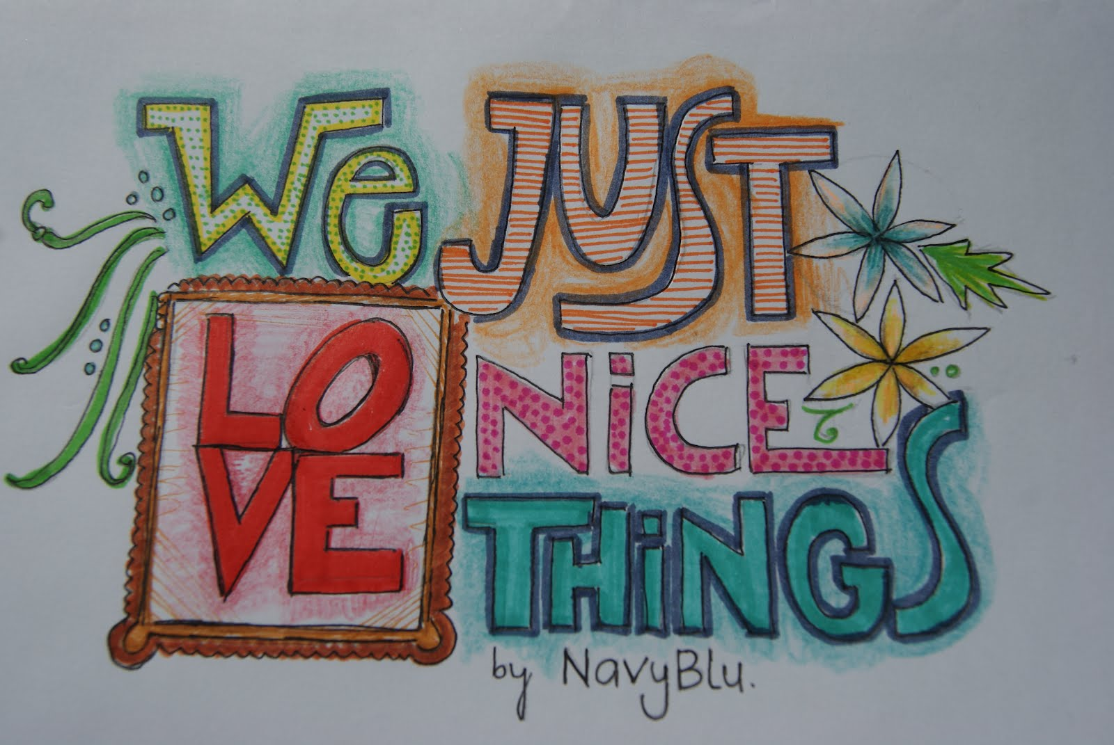 We love nice things!