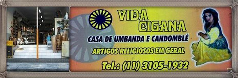 Vida Cigana - Umbanda e Candomblé - Artigos Religiosos