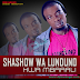 New AUDIO | SHASHOW WA LUNDUNO - KWA MBAAALI | Download/Listen