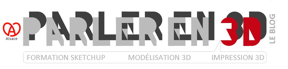 Formation SketchUp, Modélisation SketchUp 3D et Impression 3D