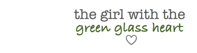 The girl with the green glass heart.