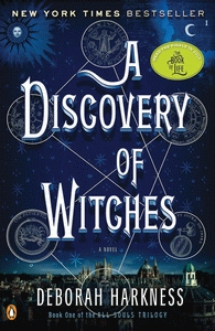 A Discovery of Witches (All Souls Trilogy, Book 1) by Deborah Harkness