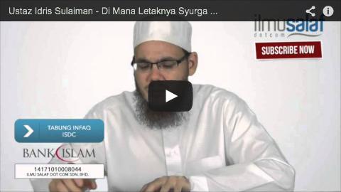 Ustaz Idris Sulaiman – Di Mana Letaknya Syurga & Neraka?