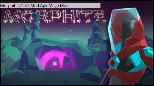 Morphite v1.51 Mod Apk Mega Mod