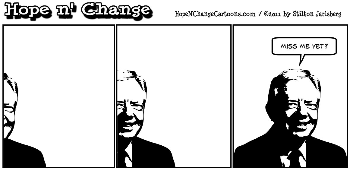Jimmy Carter can finally ask if people miss him yet, hopenchange, hope and change, hope n' change, stilton jarlsberg