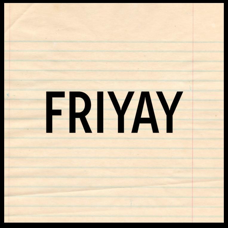 FRIYAY - TGIF