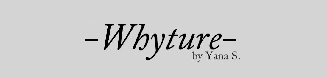 Whyture by Yana S.