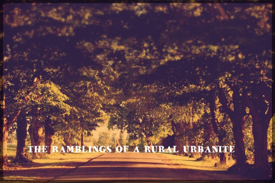 The Ramblings of a Rural Urbanite