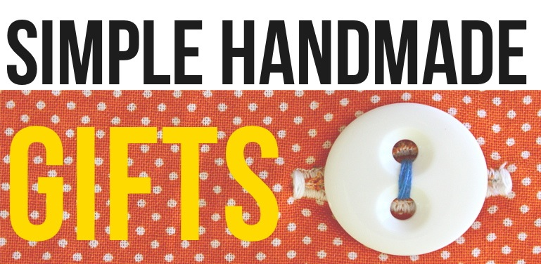 Simple handmade gifts made everyday for Simple homemade birthday gifts