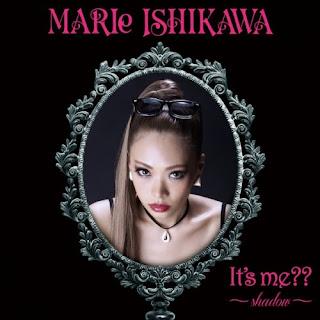 Marie Ishikawa 石川マリー - It's me?? -shadow-