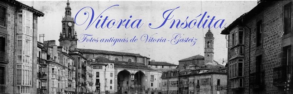 VITORIA INSOLITA, fotos antiguas de Vitoria-Gasteiz