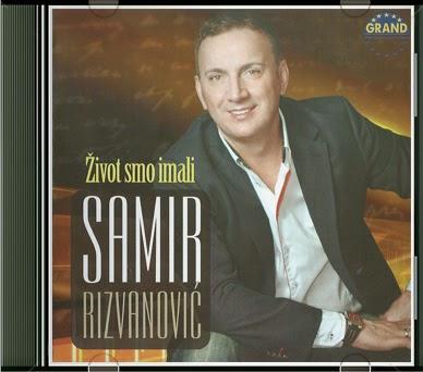 Narodna - Zabavna Muzika 2014 Samir+Rizvanovic+-+Zivot+Smo+Imali+(2014)