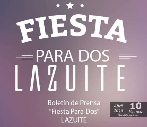 LAZUITE-presenta-Fiesta-Para-Dos