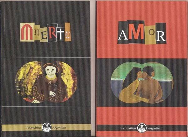 Coleccion Prismática Argentina, Amor, Muerte, Ediciones en Danza, Buenos Aires, 2015.