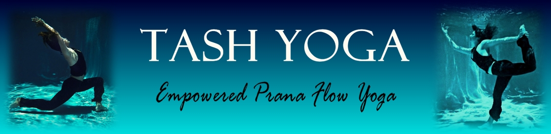 Tash Yoga ~ Empowered Prana Flow Yoga