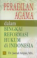 toko buku rahma: buku PERADILAN AGAMA DALAM BINGKAI REFORMASI HUKUM DI INDONESIA, pengarang jaenal aripin, penerbit kencana
