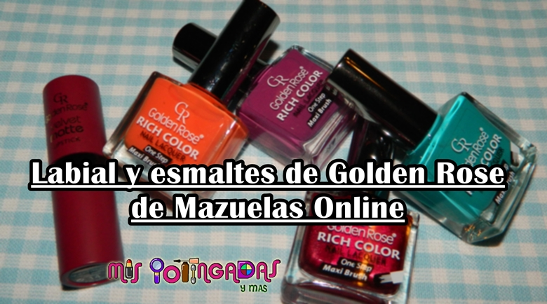 Review | Labial velvet matte y esmaltes Golden Rose Rich color | Colaboración con Mazuelas