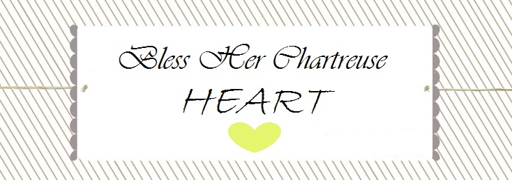 Bless her Chartreuse Heart