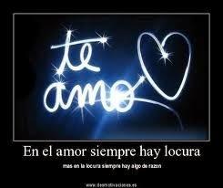 Frases De Amor: En El Amor Siempre Hay Locura Más En La Locura Siempre Hay Algo De Razón