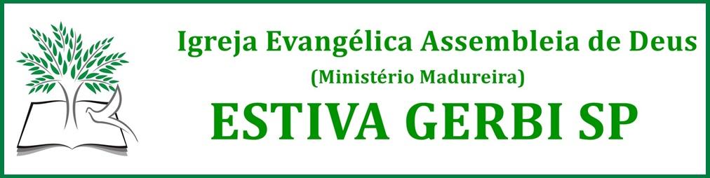 Assembléia de Deus Madureira - Estiva Gerbi