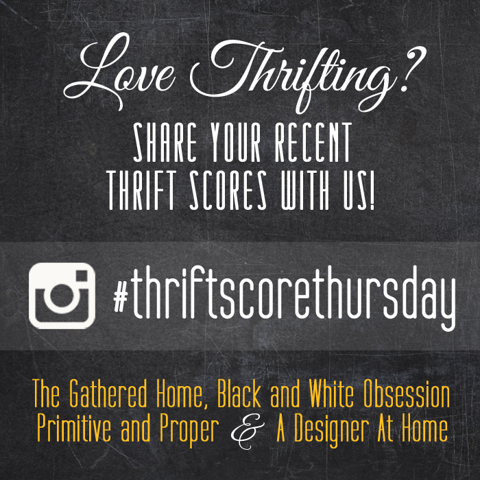 #thriftscorethursday Week 84 | Trisha from Black and White Obsession, Brynne's from The Gathered Home, Cassie from Primitive and Proper, Corinna from A Designer At Home, and Guest Poster: Ashley from Bigger Than the Three Of Us