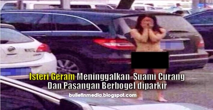 Isteri Geram Tinggalkan Suami Curang Dan Pasangan Berb0gel Di Parkir