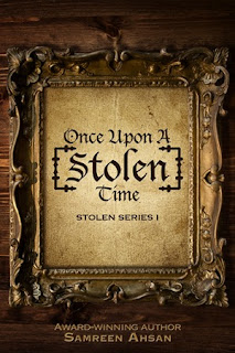 ARC Review: Once Upon A [Stolen] Time by Samreen Ahsan
