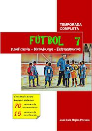 EBOOK FÚTBOL 7. PLANIFICACIÓN - METODOLOGÍA - ENTRENAMIENTOS