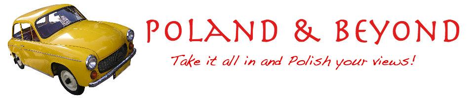 Poland & Beyond