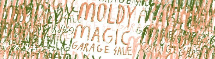 Moldy Magic Garage Sale