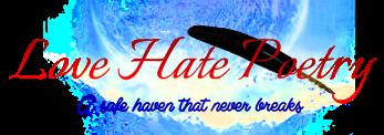 ~~~~~~ Love Hate Poetry ~~~~~~