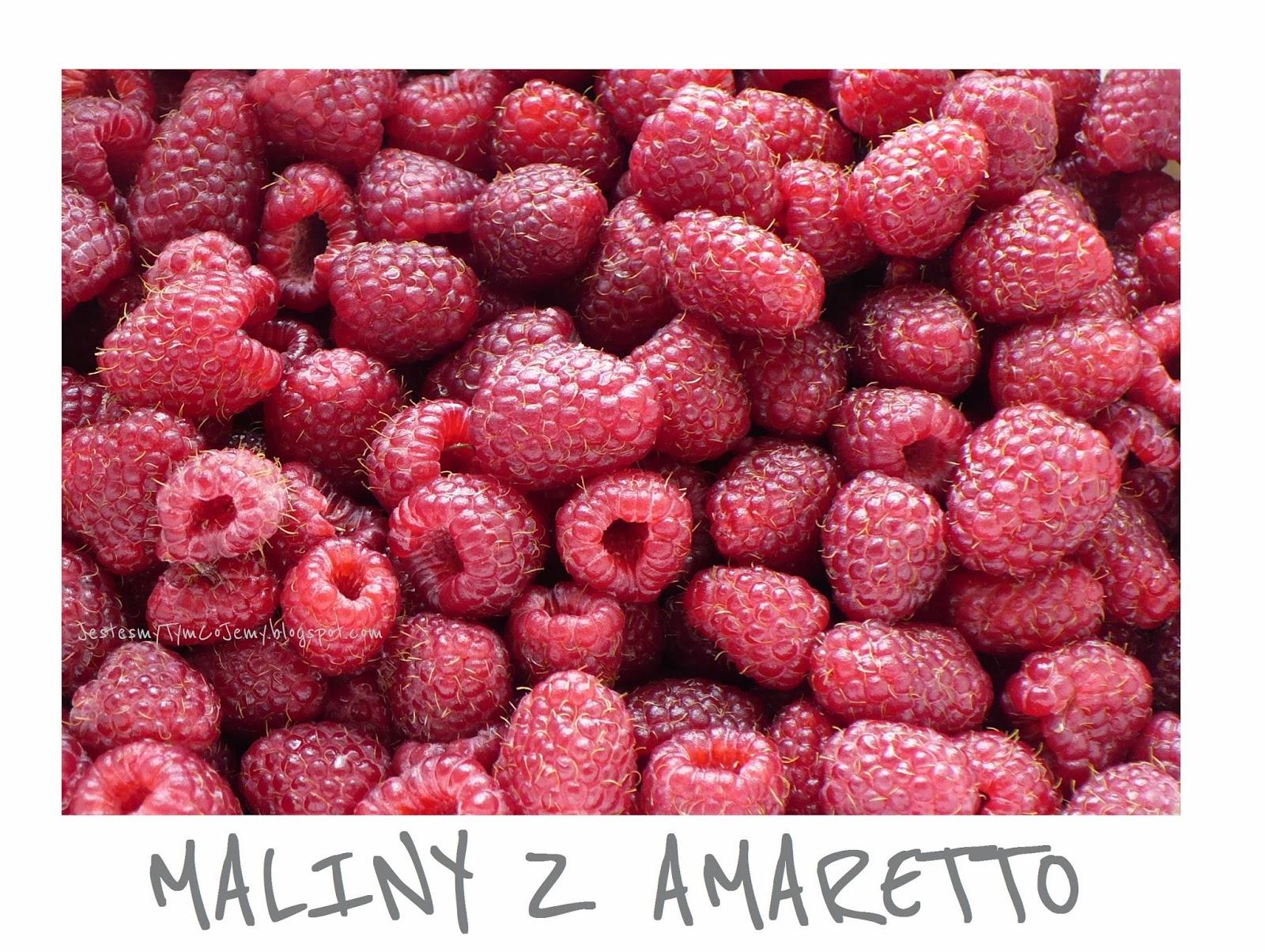http://jestesmytymcojemy.blogspot.com/2013/08/maliny-z-amaretto.html