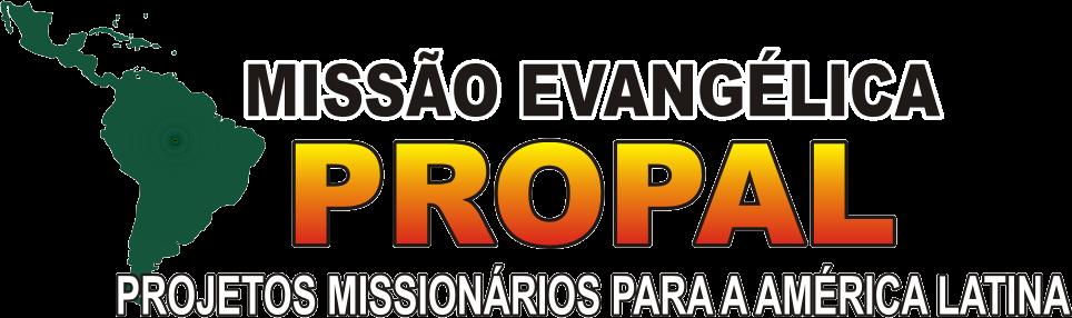 Missão Evangélica PROPAL - Projetos Missionários para a América Latina