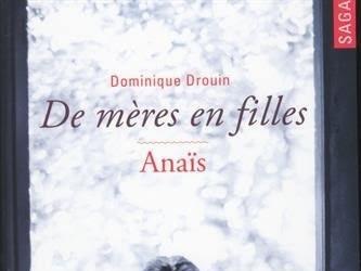 De mères en filles, tome 3 : Anaïs de Dominique Drouin