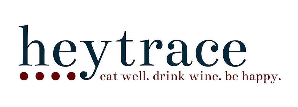 hey trace! :: eat well. drink wine. be happy.