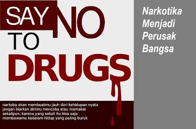 Say No To Drugs - Narkotika Menjadi Perusak Bangsa
