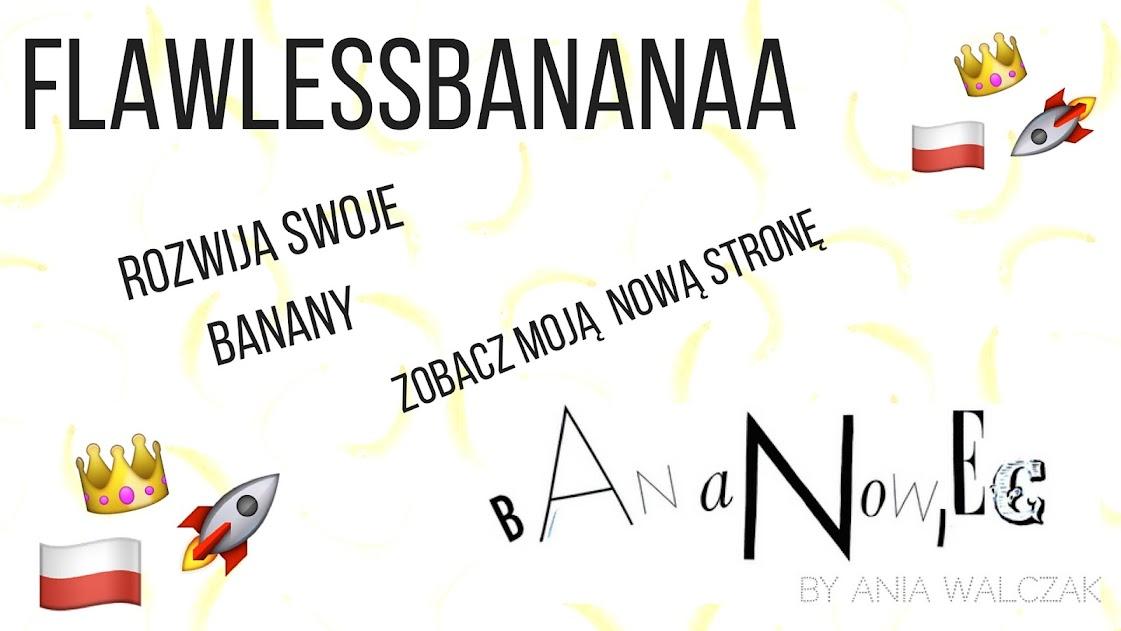 FlawlessBananaa by Anna Walczak