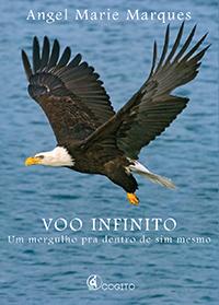 LIVRO VOO INFINITO - UM MERGULHO PARA DENTRO DE SI MESMO