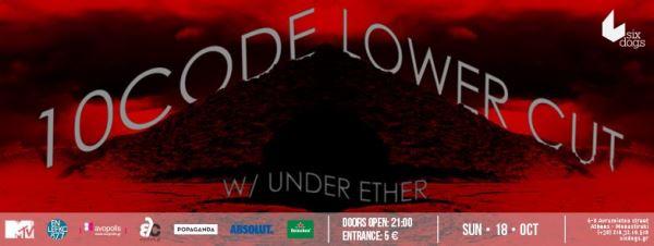 LOWER CUT, 10 CODE, UNDER ETHER: Κυριακή 18 Οκτωβρίου @ Six Dogs - bbrweb