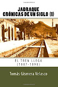 JADRAQUE CRÓNICAS DE UN SIGLO. EL TREN LLEGA