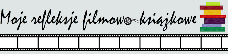 Moje refleksje filmowo-książkowe