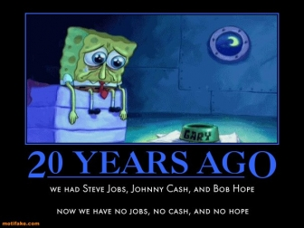 No jobs  can t live without    Y U No Spongebob