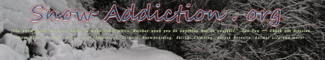 Snow Addiction - News about Mountains, Ski, Snowboard, Weather & Meteorology