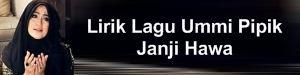 Lirik Lagu Ummi Pipik - Janji Hawa