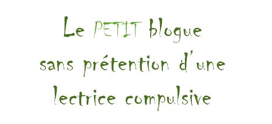 Le petit blogue sans prétention d'une lectrice compulsive