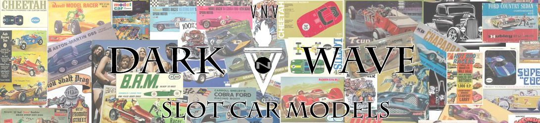 Dark Wave of Slot Car Models